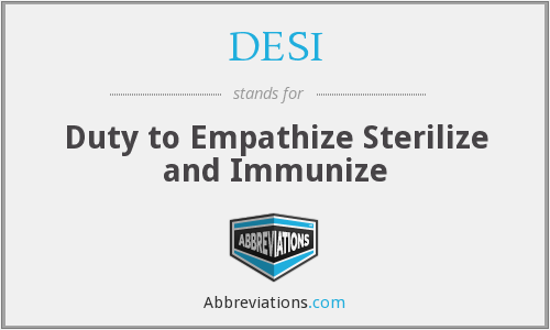 DESI - Duty to Empathize Sterilize and Immunize
