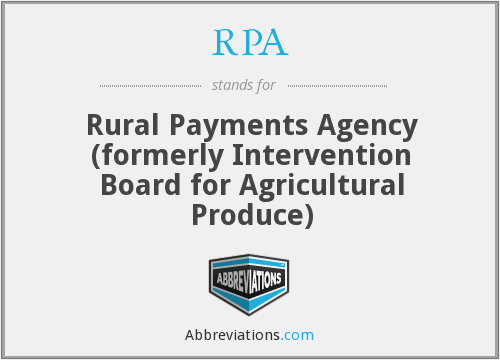 RPA - Rural Payments Agency (formerly Intervention Board for Agricultural Produce)