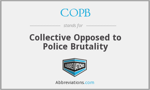 COPB - Collective Opposed to Police Brutality