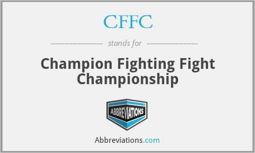 CFFC - Champion Fighting Fight Championship