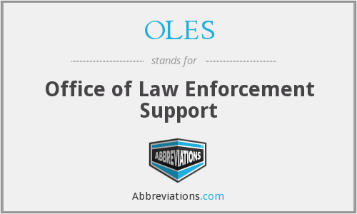 OLES - Office of Law Enforcement Support