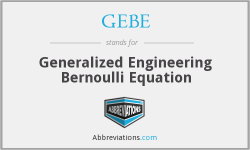 GEBE - Generalized Engineering Bernoulli Equation
