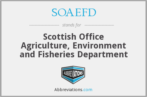 SOAEFD - Scottish Office Agriculture, Environment and Fisheries Department