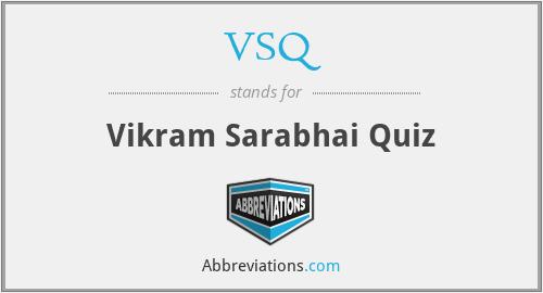 VSQ - Vikram Sarabhai Quiz
