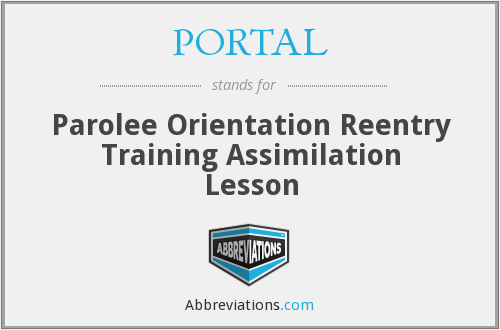 PORTAL - Parolee Orientation Reentry Training Assimilation Lesson