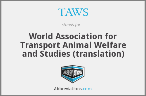 TAWS - World Association for Transport Animal Welfare and Studies (translation)