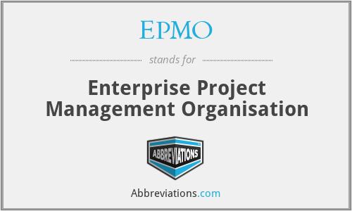 EPMO - Enterprise Project Management Organisation