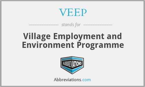 VEEP - Village Employment and Environment Programme