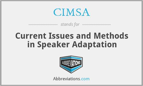 CIMSA - Current Issues and Methods in Speaker Adaptation