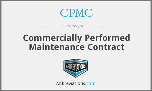CPMC - Commercially Performed Maintenance Contract