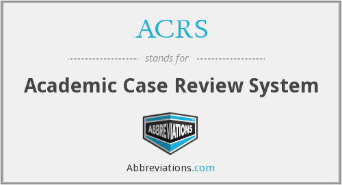 ACRS - Academic Case Review System