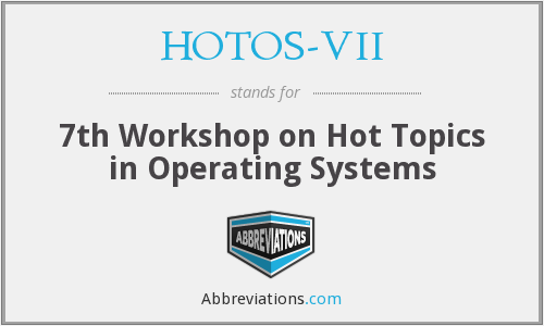 HOTOS-VII - 7th Workshop on Hot Topics in Operating Systems