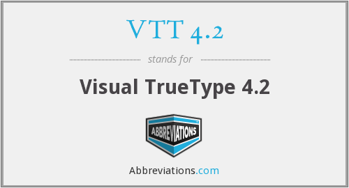 What does VTT 4.2 stand for?