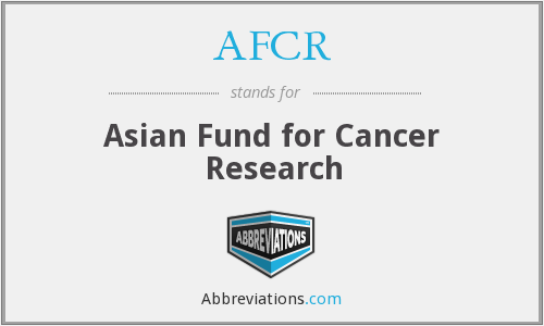AFCR - Asian Fund for Cancer Research