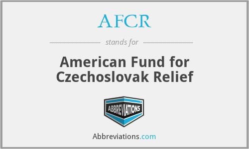 AFCR - American Fund for Czechoslovak Relief