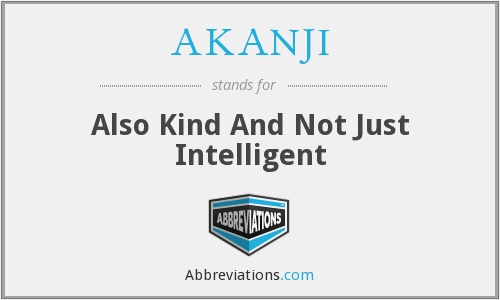 What does AKANJI stand for?