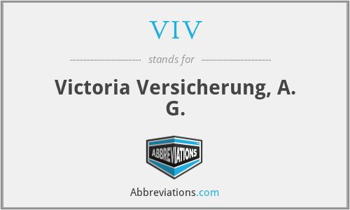 VIV - Victoria Versicherung, A. G.
