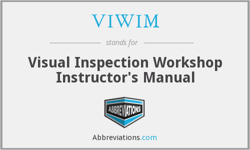 VIWIM - Visual Inspection Workshop Instructor's Manual