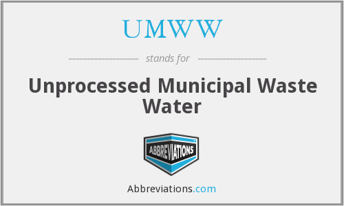 UMWW - Unprocessed Municipal Waste Water