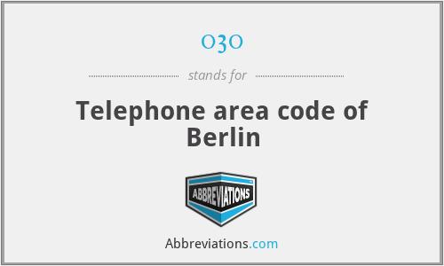 030 - Telephone area code of Berlin
