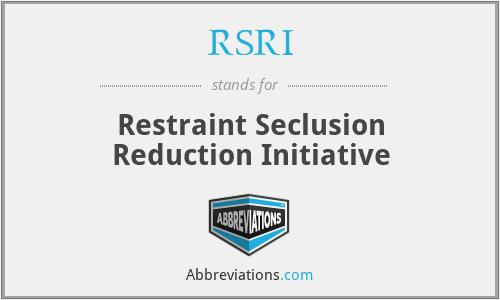 RSRI - Restraint Seclusion Reduction Initiative