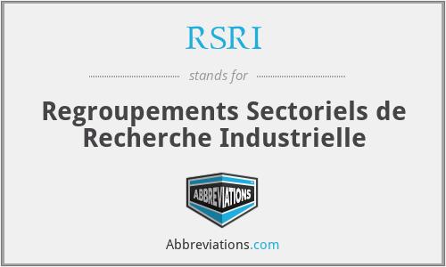 RSRI - Regroupements Sectoriels de Recherche Industrielle