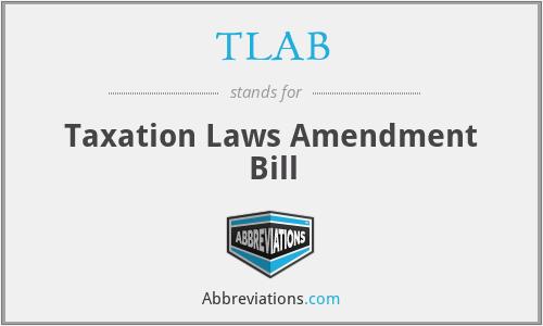 TLAB - Taxation Laws Amendment Bill