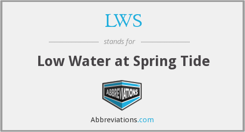 LWS - Low Water at Spring Tide