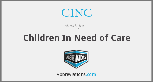 CINC - Children In Need of Care