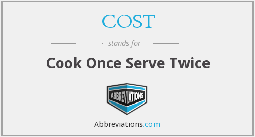 COST - Cook Once Serve Twice