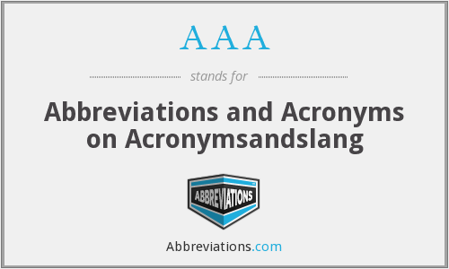 AAA - Abbreviations and Acronyms on Acronymsandslang