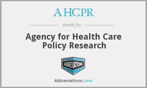 AHCPR - Agency for Health Care Policy Research