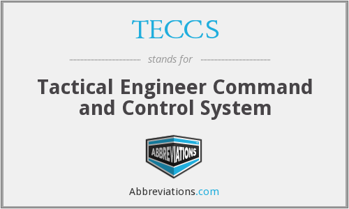 TECCS - Tactical Engineer Command and Control System