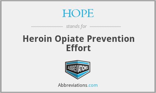 HOPE - Heroin Opiate Prevention Effort