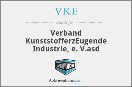 VKE - Verband KunststofferzEugende Industrie, e. V.asd