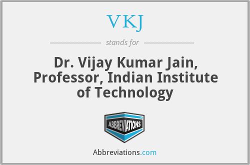VKJ - Dr. Vijay Kumar Jain, Professor, Indian Institute of Technology