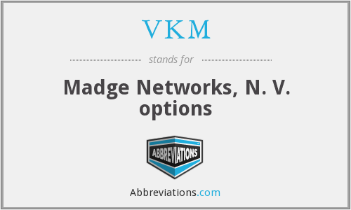 VKM - Madge Networks, N. V. options