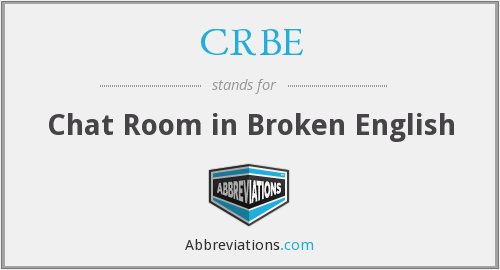 CRBE - Chat Room in Broken English