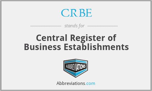 CRBE - Central Register of Business Establishments