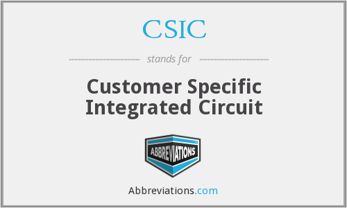CSIC - Customer Specific Integrated Circuit