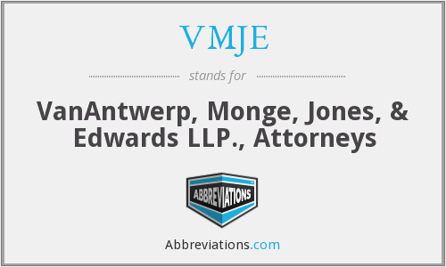 VMJE - VanAntwerp, Monge, Jones, & Edwards LLP., Attorneys