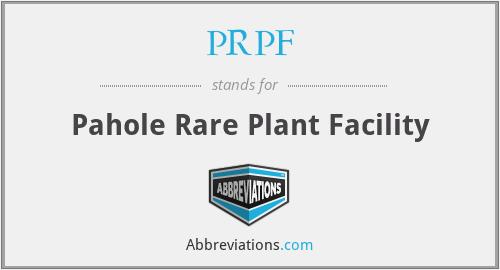 PRPF - Pahole Rare Plant Facility