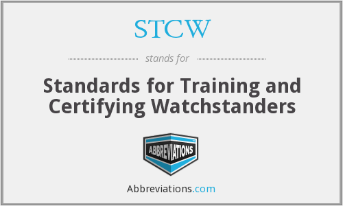 STCW - Standards for Training and Certifying Watchstanders