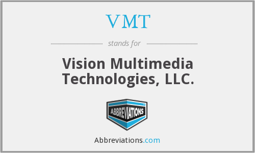 VMT - Vision Multimedia Technologies, LLC.