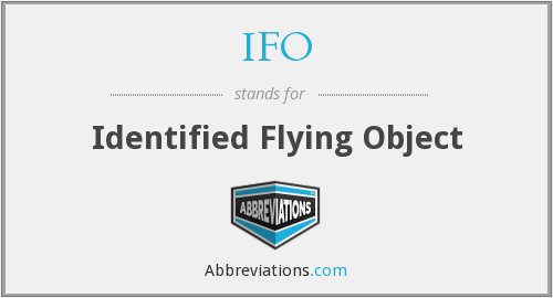 IFO - Identified Flying Object