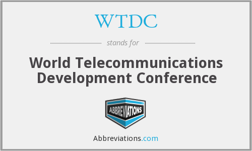 WTDC - World Telecommunications Development Conference