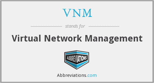 VNM - Virtual Network Management