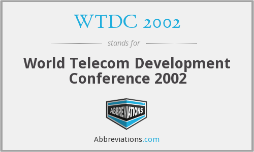 What does WTDC 2002 stand for?