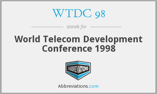 WTDC 98 - World Telecom Development Conference 1998