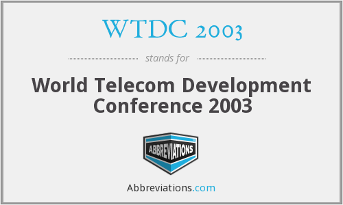 WTDC 2003 - World Telecom Development Conference 2003